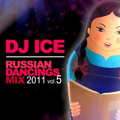 Dj Ice - Russian Dancings Mix 2011 vol.5 (2011)