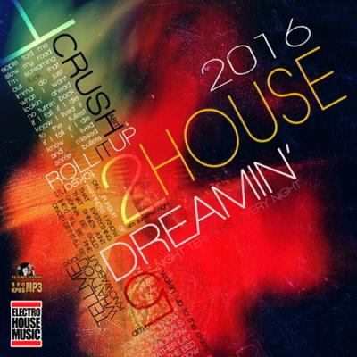 Crush House Dreamin (2016)