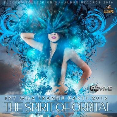The Spirit Of Orbital: Psy Goa Trance Party (2016)