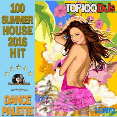 Dance Palette: 100 Summer Hit House (2016)