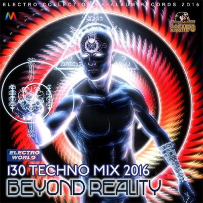 Beyond Reality: Techno Mix (2016)