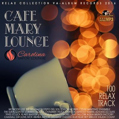 Cafe Mary Lounge: 100 Relax Party (2016)