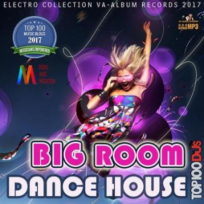 Big Room Dance House (2017)