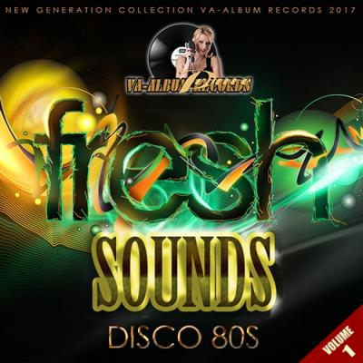 Fresh Sounds Remix Disco 80s: Vol 1 (2017)