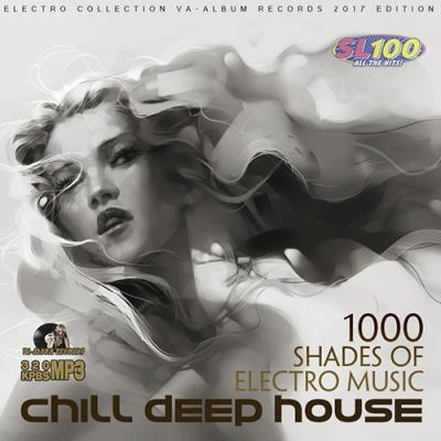 Chill Deep House: 1000 Shades Of Electro Music