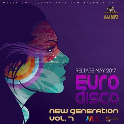 New generation Euro Disco Vol.7 (2017)
