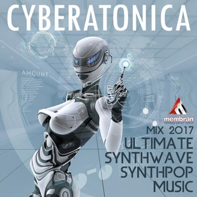 Cyberatonica: Ultimate Synthwave and Syntpop (2017)
