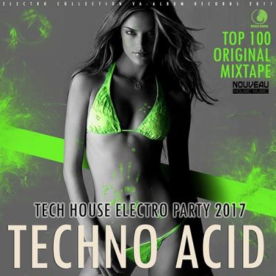 Techno Acid: Tech House Electro Party (2017)